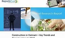 Construction Market in Vietnam - Industry, Analysis, Key